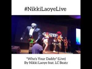 "Nikki Laoye ""Who's Your Daddy (Live)"" Download"
