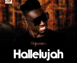 Akpororo – Hallelujah mp3 download