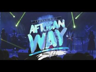 DOWNLOAD MP3: Michael Stuckey – African Way + VIDEO