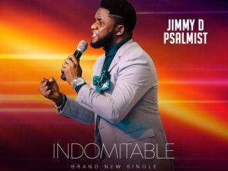 DOWNLOAD MP3: Jimmy D Psalmist – Indomitable [Live]