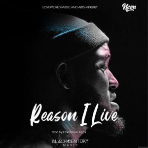 DOWNLOAD MP3: Neon Adejo – Reason I Live