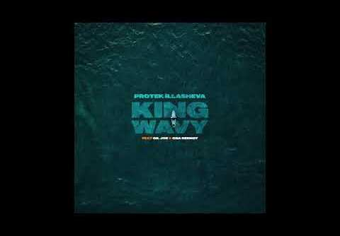 DOWNLOAD MP3: Protek Illasheva - Wavy King ft Gil Joe & Obareengy