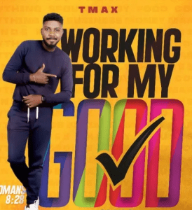 DOWNLOAD MP3: TMAX – Working For My Good