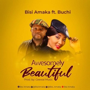 DOWNLOAD MP3: Bisi Amaka Ft. Buchi – Awesomely Beautiful