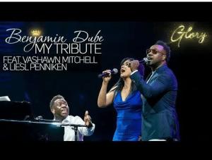 DOWNLOAD MP3: Benjamin Dube ft Vashawn Mitchell & Liesl Penniken – My Tribute
