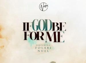 DOWNLOAD MP3: Nosa Ft. Folabi Noel – If God Be For Me