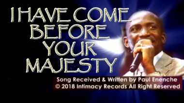 lord i come before your majesty by paul enenche mp3 download