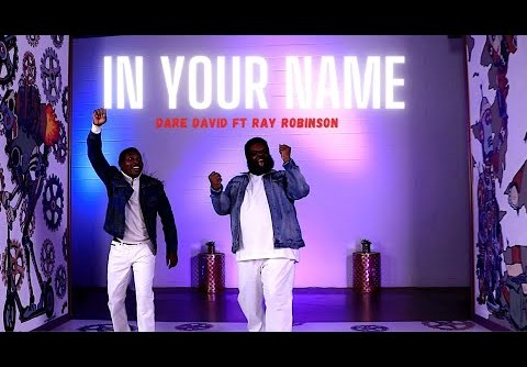 Dare David Ft. Ray Robinson – In Your Name