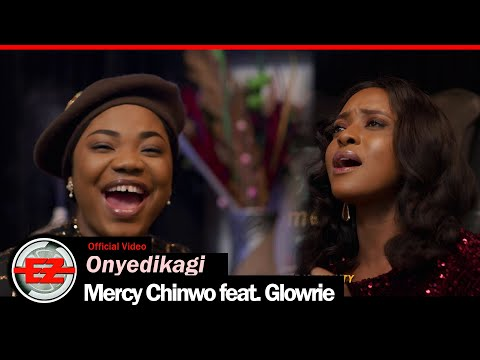 Mercy Chinwo - Onyedikagi feat. Glowrie