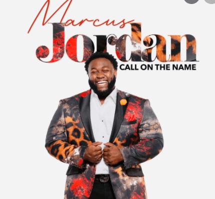 Marcus Jordan - Call on the Name