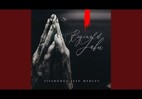 Reginald Jabu - Siyabonga Jesu Medley