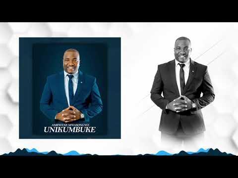 AMBWENE MWASONGWE - UNIKUMBUKE