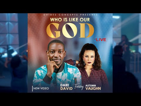 Dare David – Who Is Like Our God ft Autumn Vaughn
