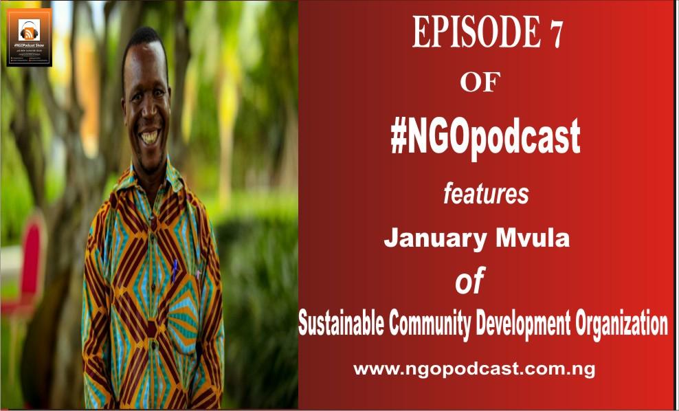 NGOP007-INTERVIEW WITH JANUARY MVULA (SUSTAINABLE COMMUNITY DEVELOPMENT ORGANIZATION)
