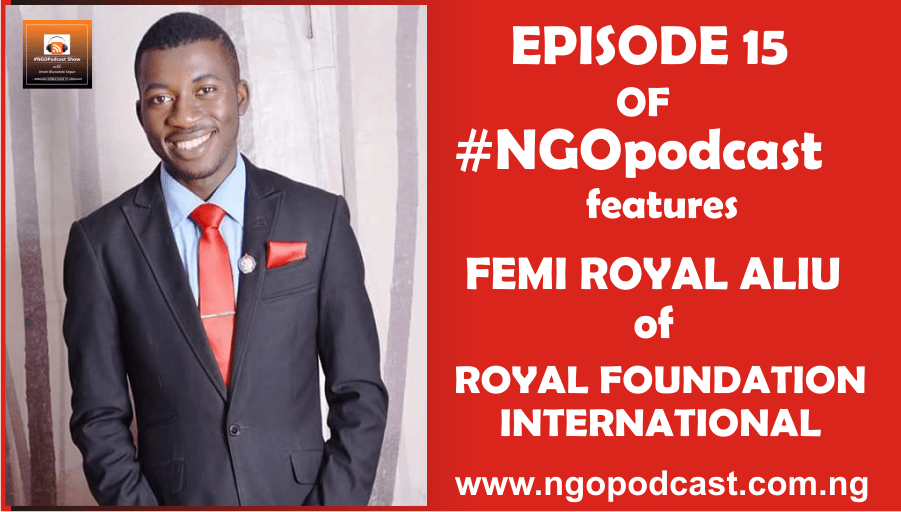 NGOP0015-INTERVIEW WITH FEMI ROYAL ALIU (ROYAL FOUNDATION INTERNATIONAL)