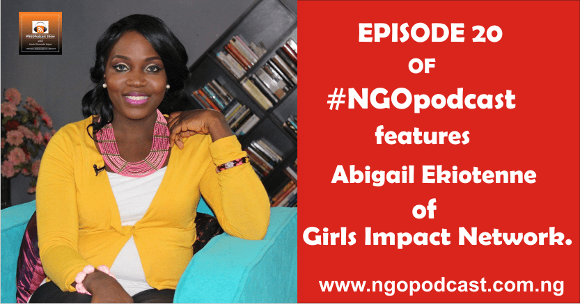 NGOP0020-INTERVIEW WITH ABIGAIL EKIOTENNE (GIRLS IMPACT NETWORK.)