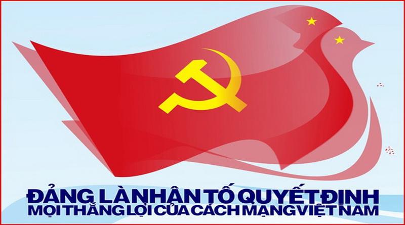 Đảng Cộng sản Việt Nam là nhân tố quyết định mọi thắng lợi ở Việt Nam