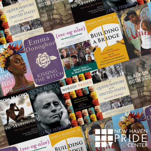 Covers of selected books chosen by our friends at the New Haven PRIDE Center