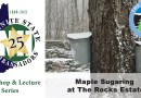 Lecture: Maple Sugaring at The Rocks