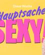 """""""Hauptsache sexy!"""" für Jäger & Sammler + Factcheck"""