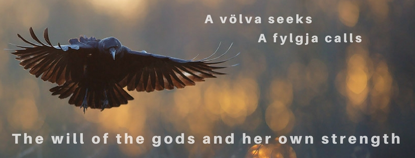 A völva calls. A fylgja seeks. The will of the gods and her own strength.
