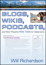 Will Richardson Blogs, Wikis, Podcasts,…