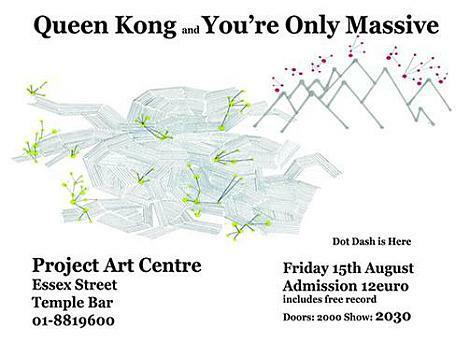 , Dot Dash launch – You're Only Massive / Queen Kong