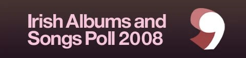 , Vote for the top Irish albums & songs of 2008