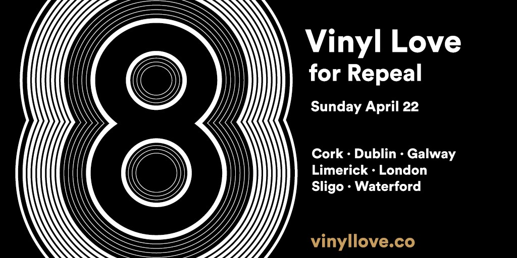, Vinyl Love For Repeal takes place in 7 locations with 93 DJs playing across Ireland and UK THIS SUNDAY
