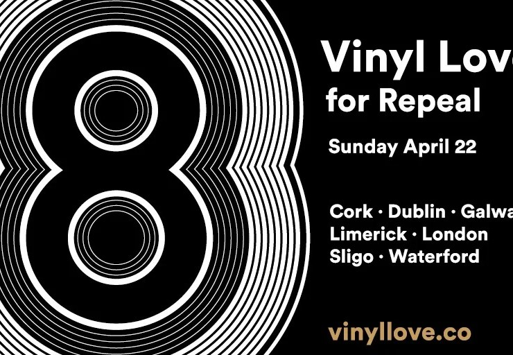 , Vinyl Love for Repeal – simultaneous DJ events in 8 cities in Ireland & UK on May 14th
