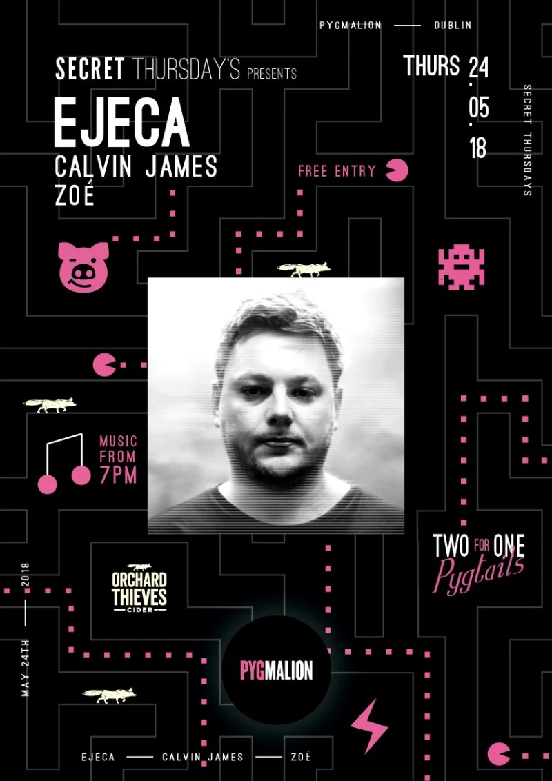, Ejeca announced as first guest for new Secret Thursday's at Pyg series which happens today