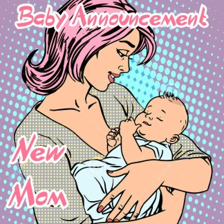 Baby Announcement, New Mom