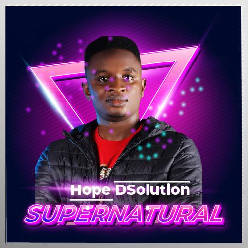 Download Hope Dsolution - Supernatural (Mp3, Lyrics, Video)