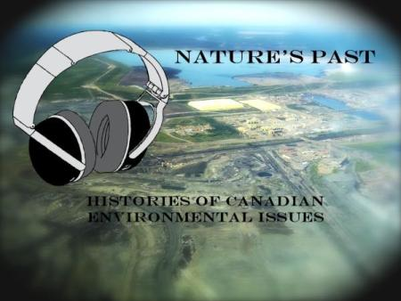 Histories of Canadian Environmental Issues Series Image