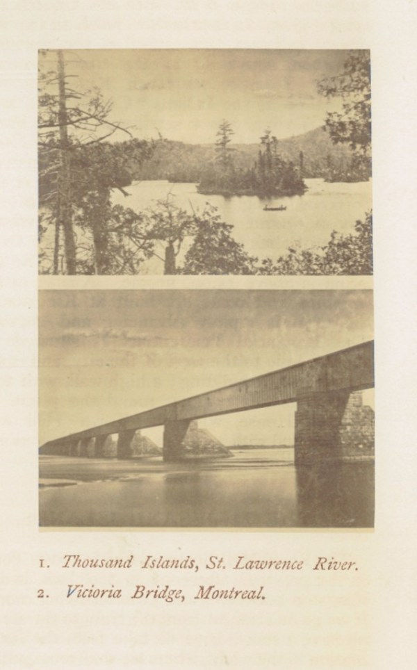 "Alexander Henderson, ""Thousand Islands, St. Lawrence River"" and  ""Victoria Bridge, Montreal"" in C.R.Chisholm's All-round route guide (Montreal, Que.: Montreal Printing and Publish. Co., 1869), 42. From the collection of Library and Archives of Canada."