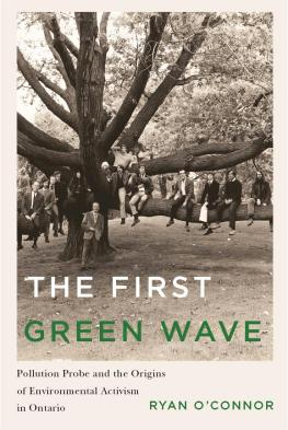 Book Cover for of The First Green Wave: Pollution Probe and the Origins of Environmental Activism in Ontario
