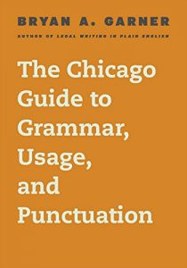 Bryan Garner, The Chicago Guide to Grammar, Usage and Punctuation | From the blog of Nicholas C. Rossis, author of science fiction, the Pearseus epic fantasy series and children's books