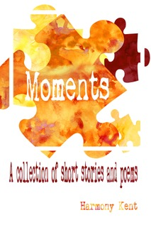 Moments, by Harmony Kent | From the blog of Nicholas C. Rossis, author of science fiction, the Pearseus epic fantasy series and children's books