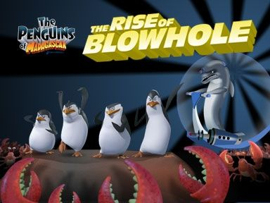 The Penguins Of Madagascar The Rise Of Blowhole