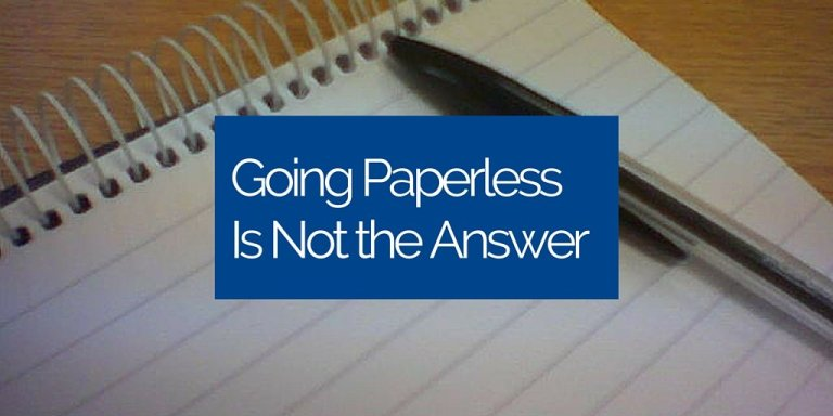 going-paperless-is-not-the-answer
