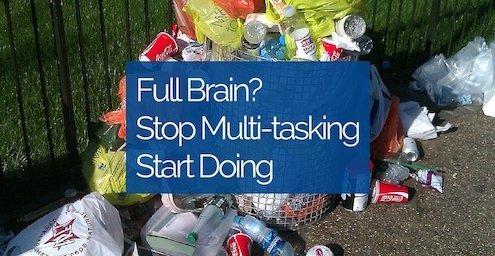 Stop Multi-tasking Start Doing