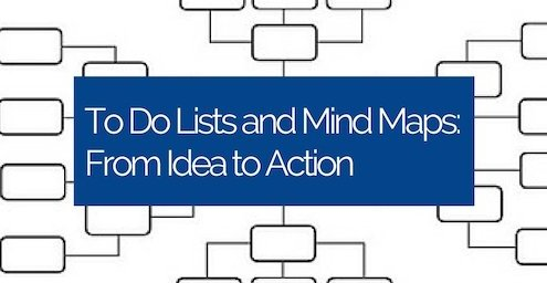 To Do Lists and Mind Maps From Idea to Action