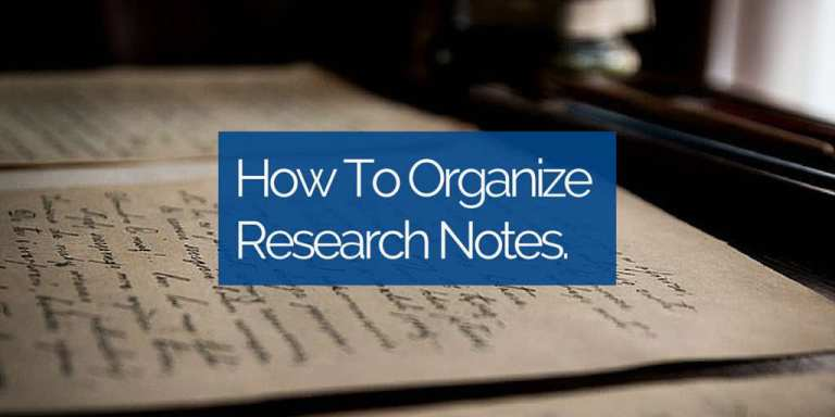 How to Organize Research Notes