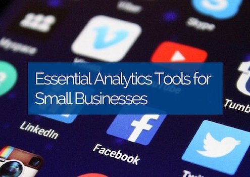 Essential Analytics Tools for Small Businesses
