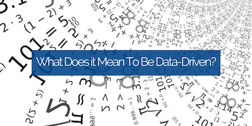 What Does it Mean To Be Data-Driven-
