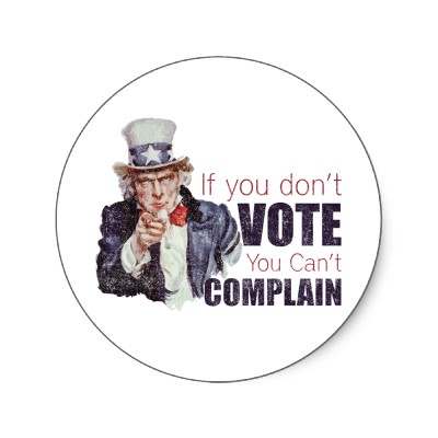 If You Don't Vote You Can't Complain