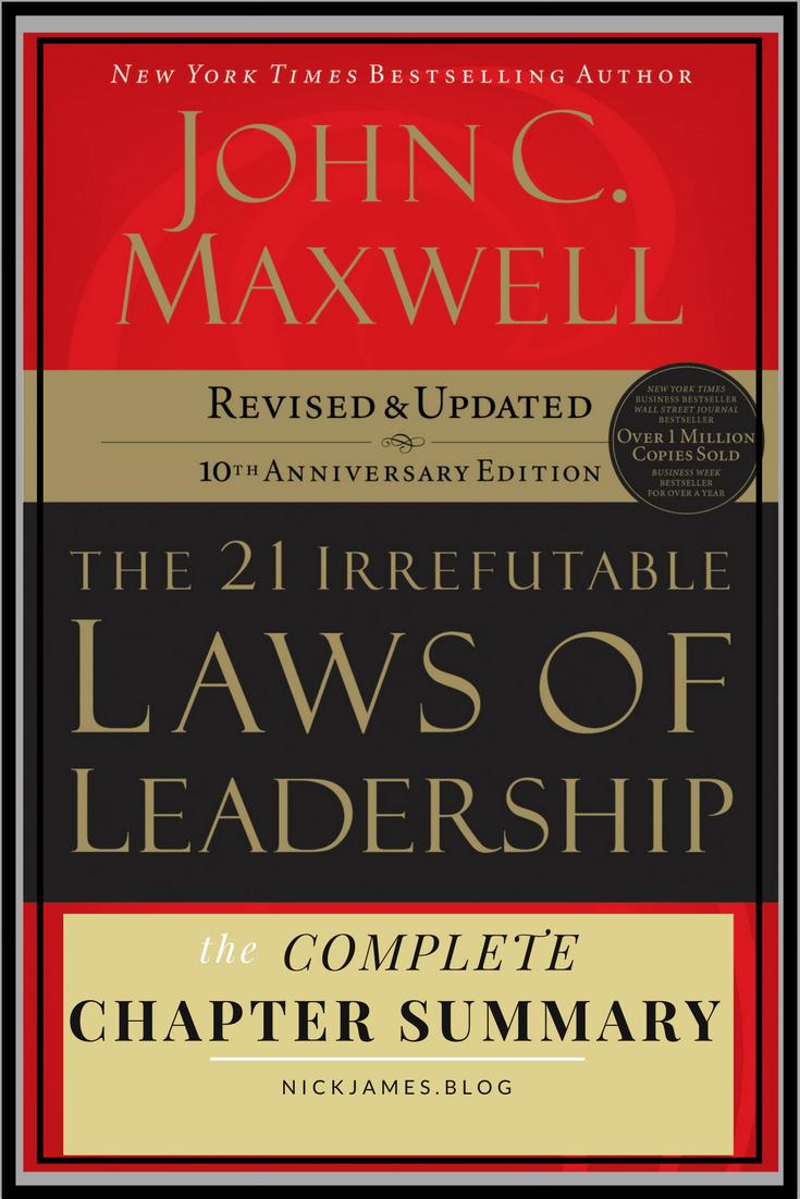 21 Irrefutable Laws of Leadership Chapter Summary
