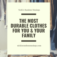 The Most Durable Clothes for You & Your Family