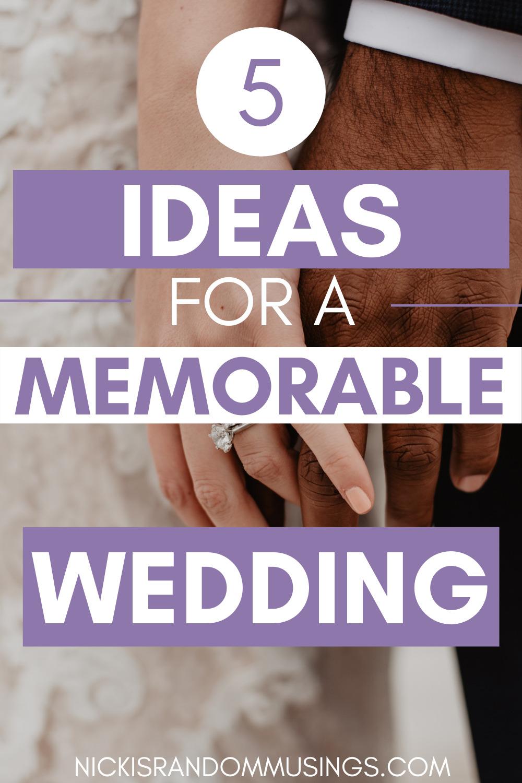 5 Ideas for a Memorable Wedding