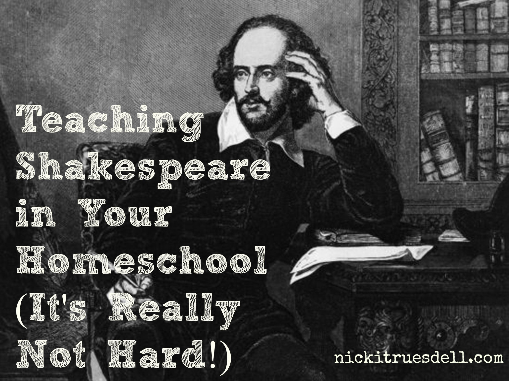 Teaching Shakespeare In Your Homeschool